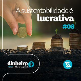 08 - A sustentabilidade é lucrativa