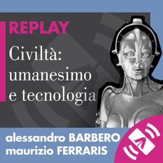 """13 > Alessandro BARBERO, Maurizio FERRARIS """"Civiltà: umanesimo e tecnologia"""""""