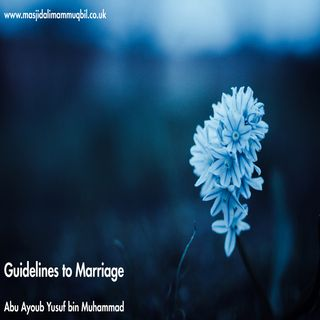Guidelines to Marriage | Abu Ayoub Yusuf bin Muhammad