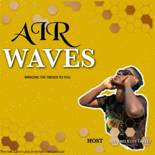 Air Waves :Homowo Edition... Roland Kofi Tablet