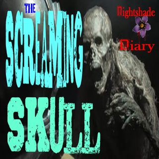The Screaming Skull | Vengeful Ghost Story | Podcast
