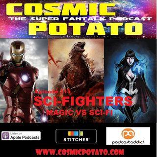 Episode 115: Sci-Fighters--Magic Vs Sci-Fi