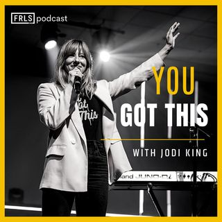 You Got This: Jodi King