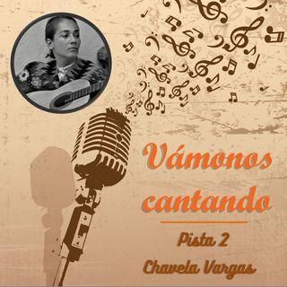 Vámonos Cantando Pista 2 - Chavela Vargas