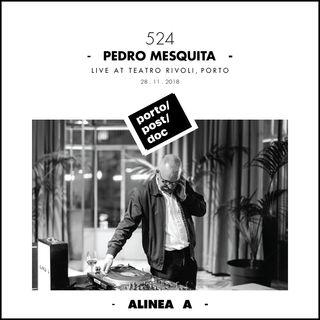 Alinea A #524 Pedro Mesquita (Porto-Post-Doc) - 28.11.2018