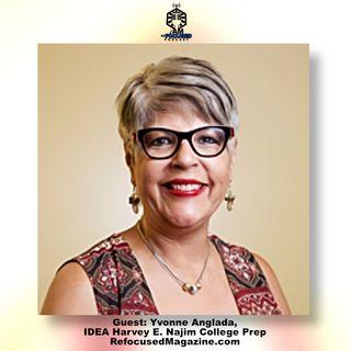 Episode 115 | Yvonne Anglada, IDEA Harvey E. Najim College Prep (IDEA Public Schools)