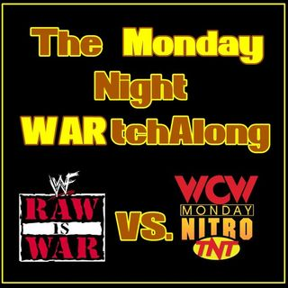 Ep. 272: The Monday Night WARtchAlong | Week 88
