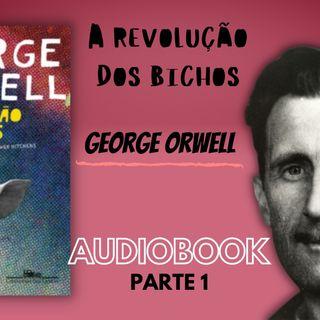 A Revolução dos Bichos - George Orwell podcast
