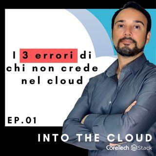 I 3 errori di chi non crede nel Cloud
