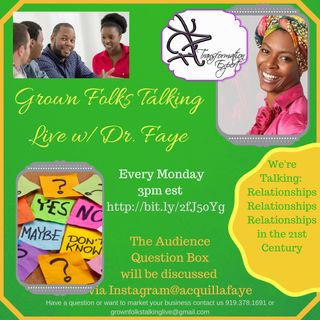 Grown Folks Talking- Exploring Relationships with Self First-Ep. 3