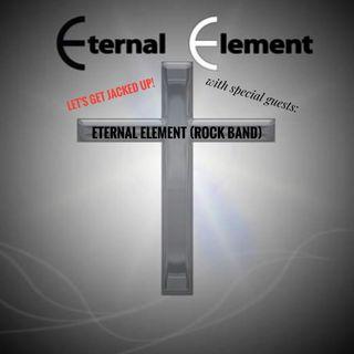"""Eternal Element"" Let's Get Jacked Up!"