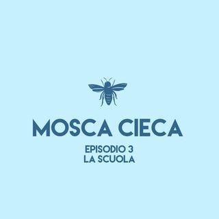 Mosca Cieca - episodio 3