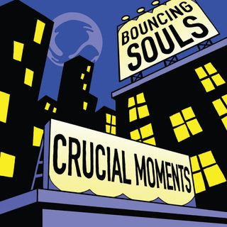 The Bouncing Souls - Crucial Moments EP Review