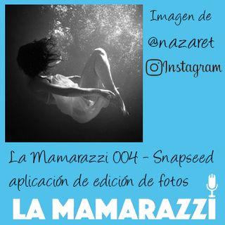 La Mamarazzi 004 - @snapseed para editar fotos y @Nazaret_Sanchez