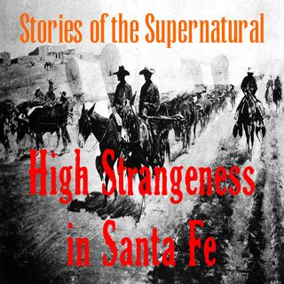High Strangeness in Santa Fe | Interview with Allan Pacheco | Podcast