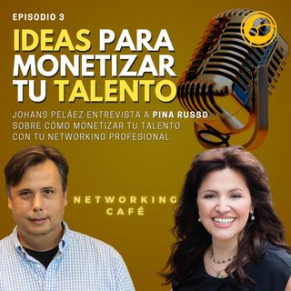 Monetiza tu talento | Episodio 3 Johans Peláez y Pina Russo