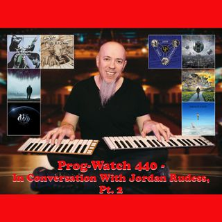 Prog-Watch 440 - In Conversation with Jordan Rudess, Pt. 2