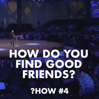 Proverbs #4 - How do you find good friends?