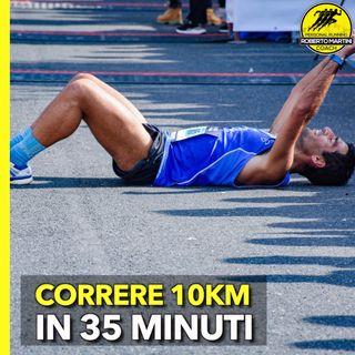 Da ZERO a CORRERE 10km in 35 minuti - Raccontami la tua Storia EP3
