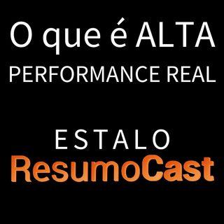 ESTALO | O que é alta performance real?