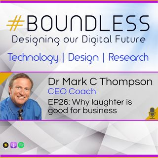 EP26: Dr Mark Thompson, CEO Coach, Why laughter is good for business