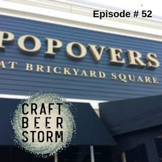 Episode # 52 - Popovers and Beer? Oh Yeah.....