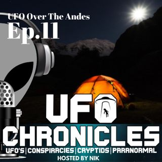 EP:11 UFO Over The Andes