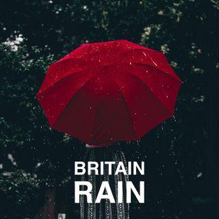 Britain Rain Episode 10: Relaxing Sound of Rain