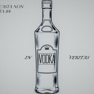 84_In Vodka Veritas