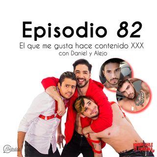 """Ep 82 """"El que me gusta hace contenido XXX"""" con Daniel y Alejo"""