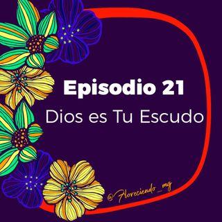 Episodio 21 - Dios es Tu Escudo