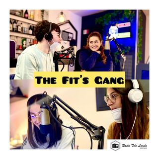 Radio Tele Locale _ THE FIT'S GANG | #11