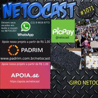 NETOCAST 1071 DE 08/10/2018 - GIRO NETOCAST (VERSÃO EDITADA)