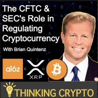 Brian Quintenz Interview - CFTC & SEC Regulating Crypto, a16z, Ripple XRP Lawsuit, Bitcoin, NFTs, DeFi, CBDCs