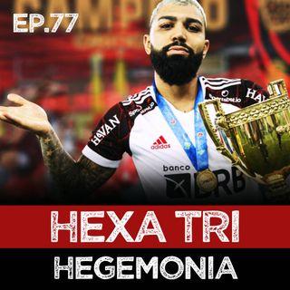EP#77 - Hexa tri, e o dia em que Arrasca subiu o morro sem gravata