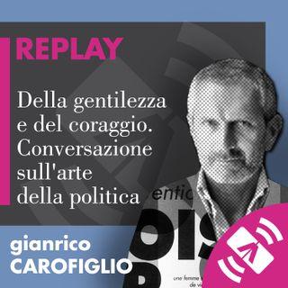 """17 > Gianrico CAROFIGLIO """"Della gentilezza e del coraggio"""""""