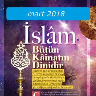 Islam Butun Kainatin Dinidir / Mart 2018