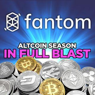 293. Altcoin Season Taking Off | Fantom Token Analysis