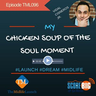My Chicken Soup For The Soul Story   Vidal Cisneros   Episode TML096