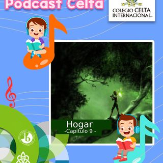 Podcast 37, Hogar, Capítulo 9. Radionovela alumnos Celta.