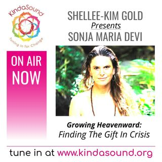 Finding The Gift In Crisis | Sonja Maria Devi on Growing Heavenward with Shellee-Kim Gold