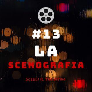 #13 - La scenografia