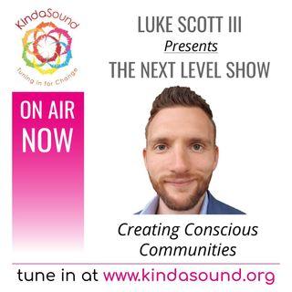 Creating Conscious Communities | The Next Level Show with Luke Scott III