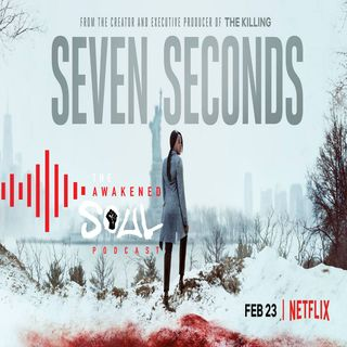 Episode 43: 7 Seconds Of Truth