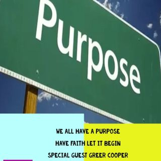 We all Have a Purpose