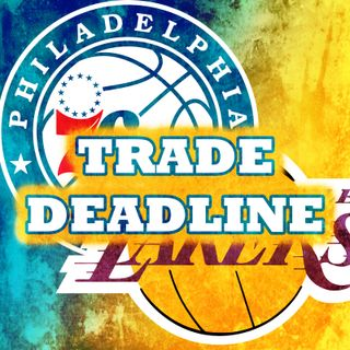 Lakers - 76ers Mob's Trade Deadline
