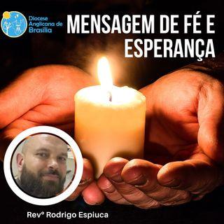 Episódio 172 - Mensagem de Fé e Esperança