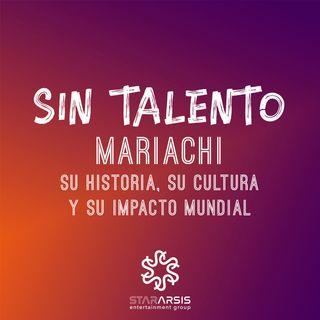 Episodio 20. El Mariachi: Su historia, su cultura y su impacto mundial