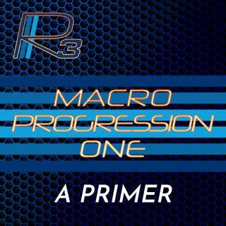 R3-24 MacroProgression 1 Overview