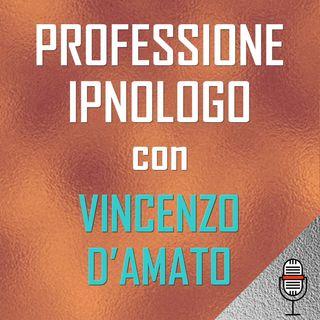 La professione ipnologo secondo Vincenzo D'Amato